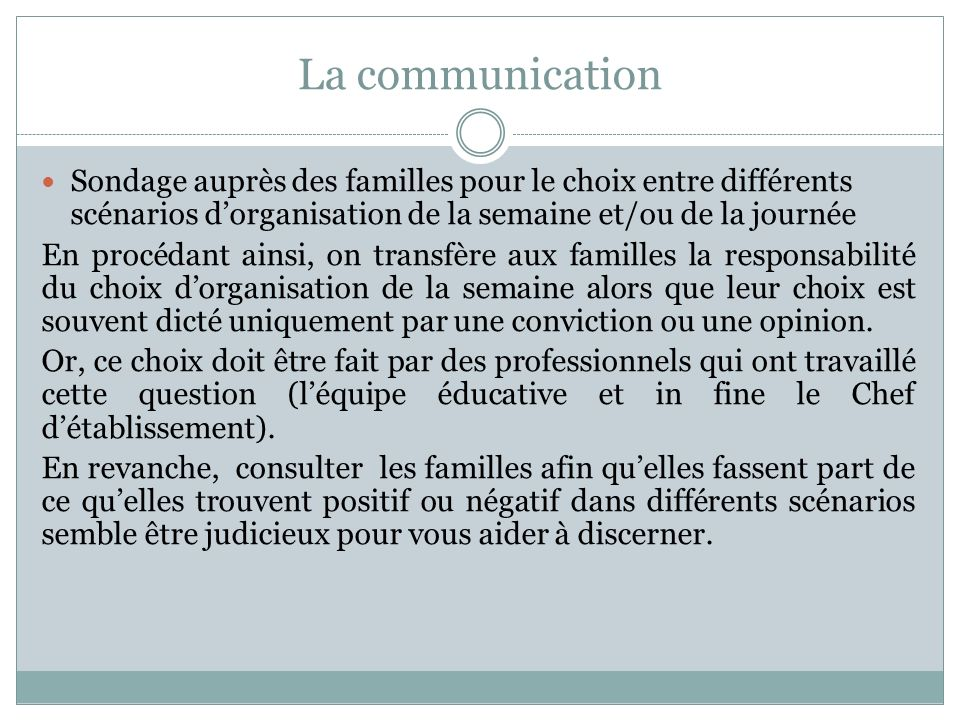 La communication Sondage auprès des familles pour le choix entre différents scénarios dorganisation de la semaine et/ou de la journée En procédant ain