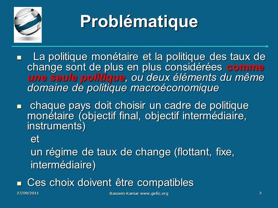 Problématique La politique monétaire et la politique des taux de change sont de plus en plus considérées comme une seule politique, ou deux éléments d