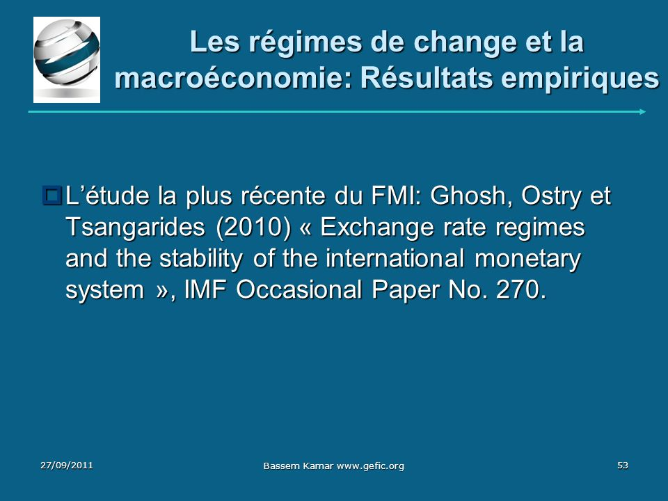 Les régimes de change et la macroéconomie: Résultats empiriques Létude la plus récente du FMI: Ghosh, Ostry et Tsangarides (2010) « Exchange rate regi