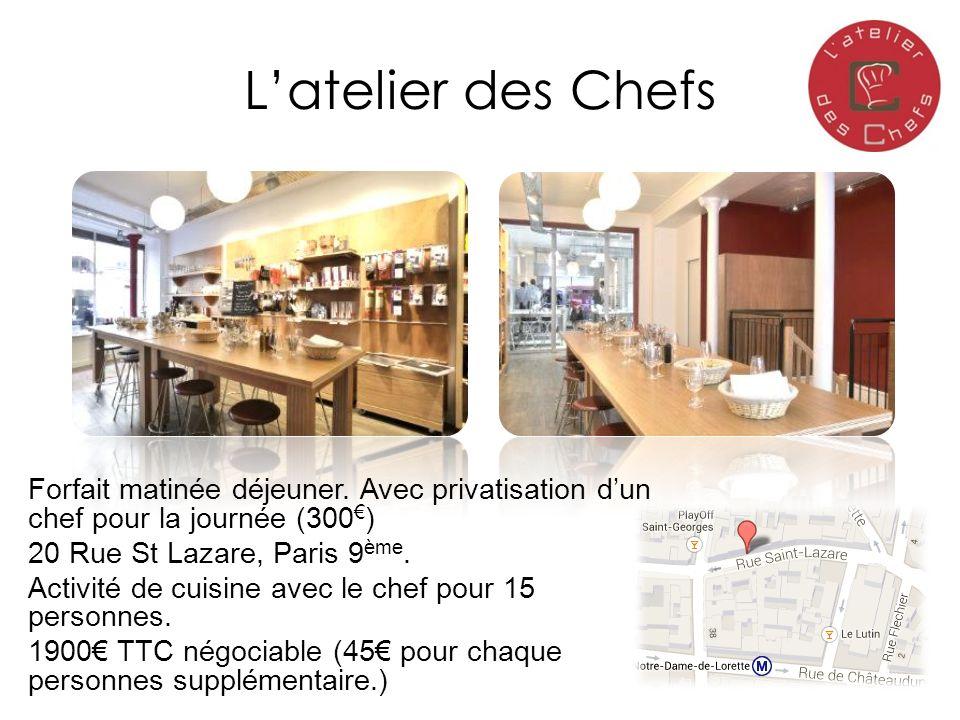 Latelier des Chefs Forfait matinée déjeuner. Avec privatisation dun chef pour la journée (300 ) 20 Rue St Lazare, Paris 9 ème. Activité de cuisine ave