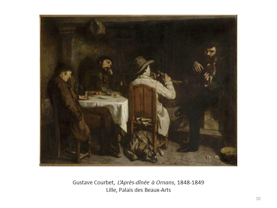 Gustave Courbet, LAprès-dînée à Ornans, 1848-1849 Lille, Palais des Beaux-Arts 10