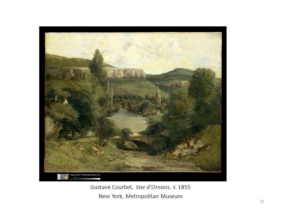 Gustave Courbet, Vue d'Ornans, v. 1855 New York, Metropolitan Museum 21