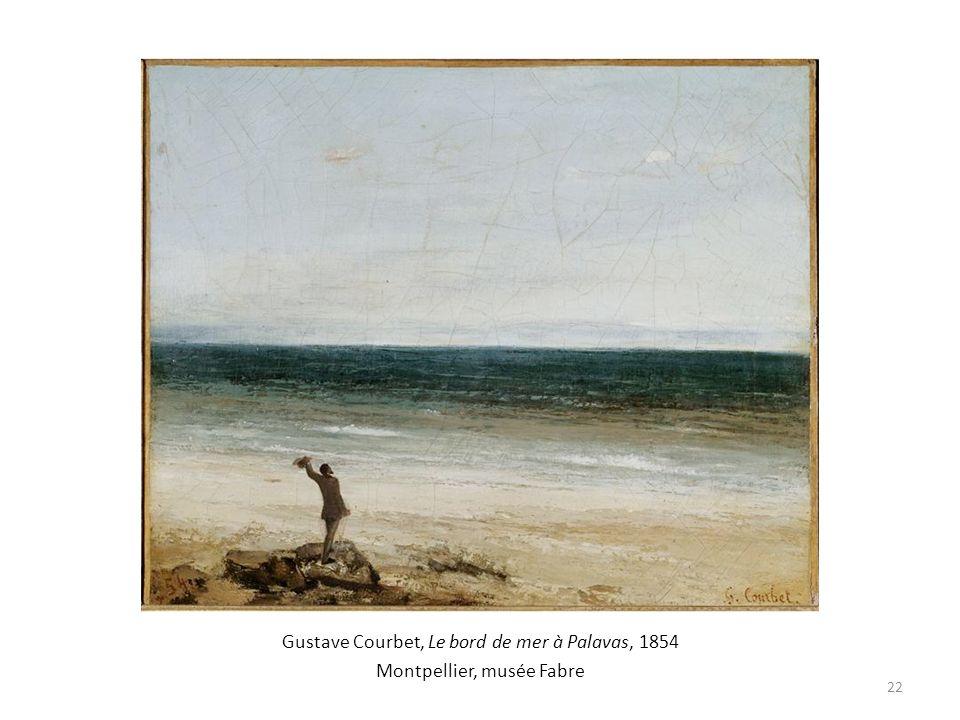Gustave Courbet, Le bord de mer à Palavas, 1854 Montpellier, musée Fabre 22