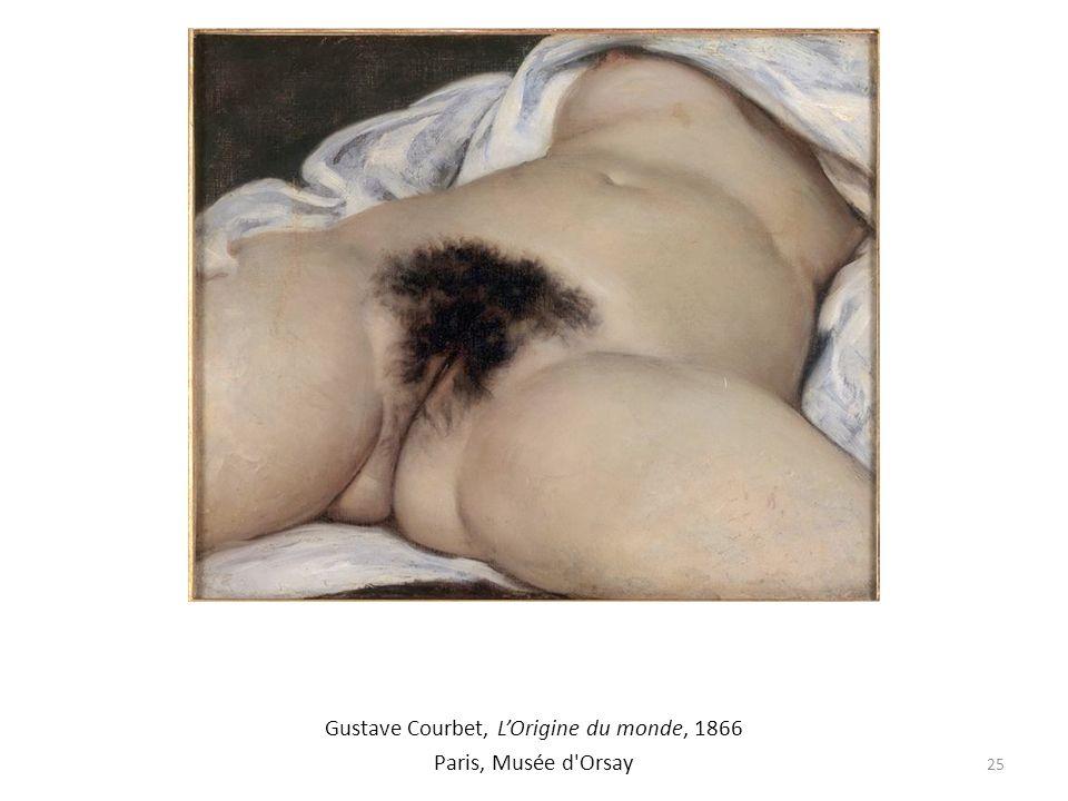 Gustave Courbet, LOrigine du monde, 1866 Paris, Musée d'Orsay 25