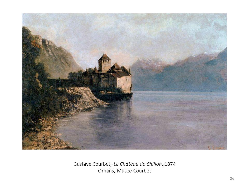 Gustave Courbet, Le Château de Chillon, 1874 Ornans, Musée Courbet 26