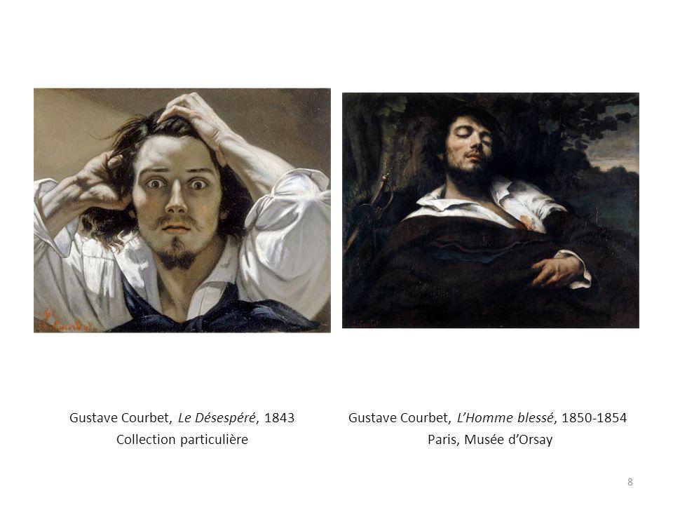 Gustave Courbet, Le Désespéré, 1843 Collection particulière Gustave Courbet, LHomme blessé, 1850-1854 Paris, Musée dOrsay 8