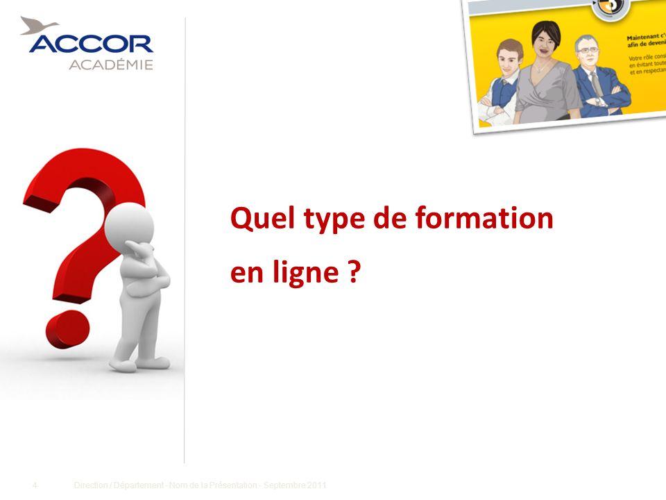 4Direction / Département - Nom de la Présentation - Septembre 2011 Quel type de formation en ligne ?