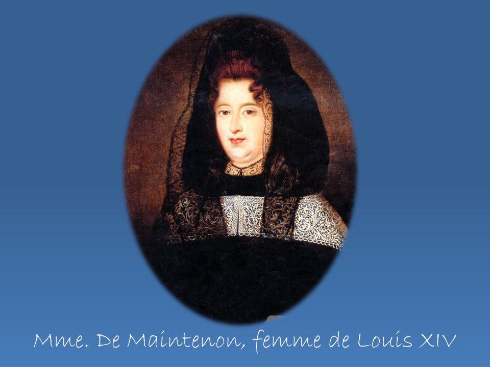 Mme. De Maintenon, femme de Louis XIV