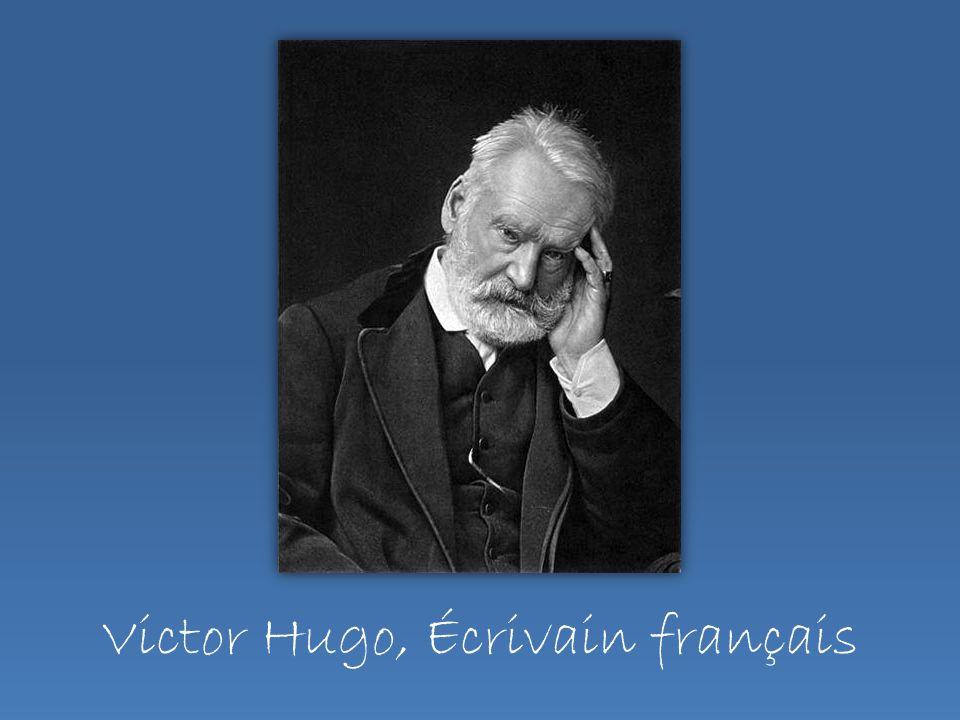 Victor Hugo, Écrivain français