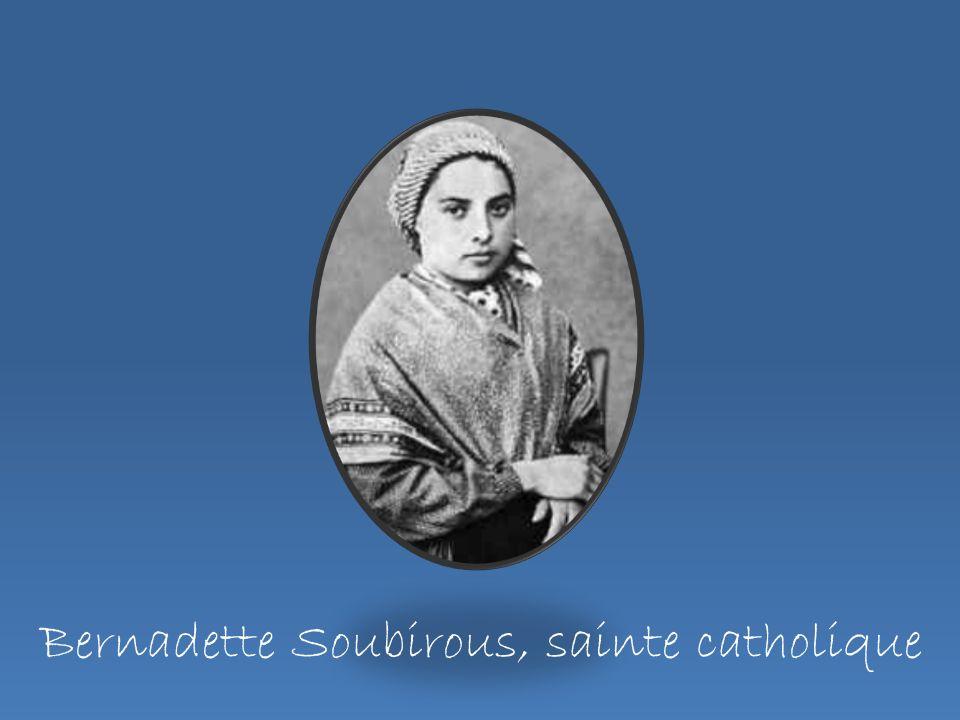 Bernadette Soubirous, sainte catholique