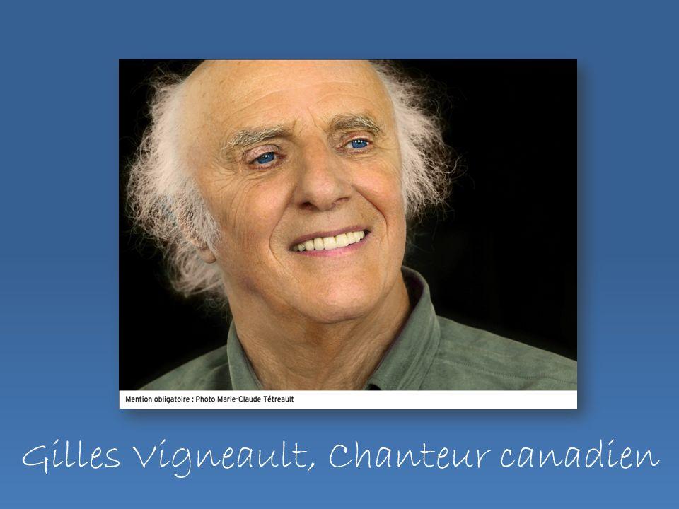 Gilles Vigneault, Chanteur canadien