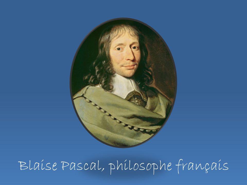 Blaise Pascal, philosophe français