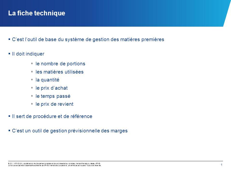 1 © 2011 KPMG S.A., société anonyme dexpertise comptable et de commissariat aux comptes, membre français du réseau KPMG constitué de cabinets indépend