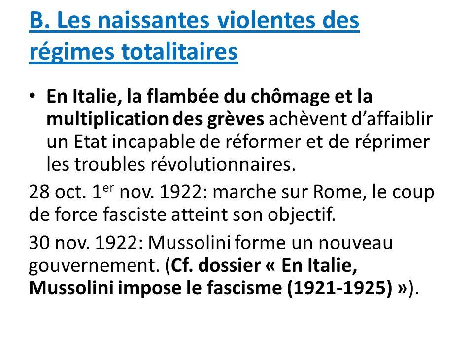 B. Les naissantes violentes des régimes totalitaires En Italie, la flambée du chômage et la multiplication des grèves achèvent daffaiblir un Etat inca