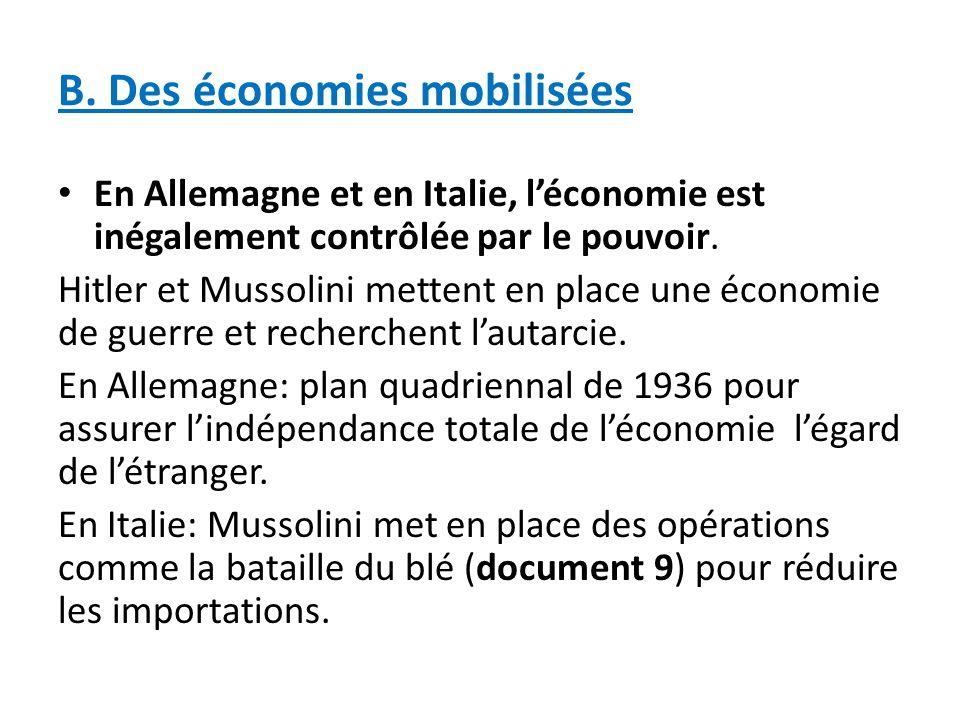B. Des économies mobilisées En Allemagne et en Italie, léconomie est inégalement contrôlée par le pouvoir. Hitler et Mussolini mettent en place une éc