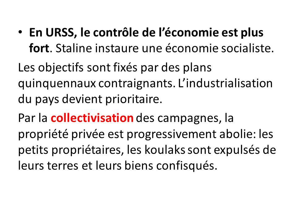 En URSS, le contrôle de léconomie est plus fort. Staline instaure une économie socialiste. Les objectifs sont fixés par des plans quinquennaux contrai