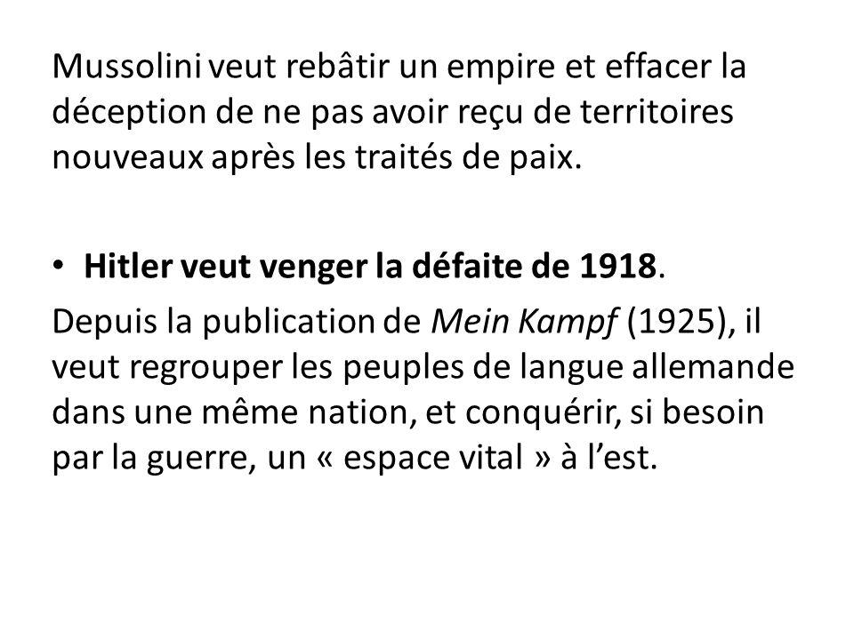 Mussolini veut rebâtir un empire et effacer la déception de ne pas avoir reçu de territoires nouveaux après les traités de paix. Hitler veut venger la