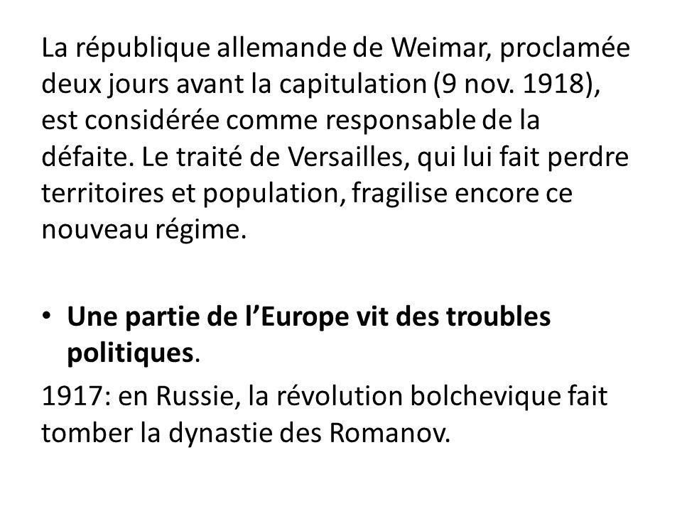 La république allemande de Weimar, proclamée deux jours avant la capitulation (9 nov. 1918), est considérée comme responsable de la défaite. Le traité