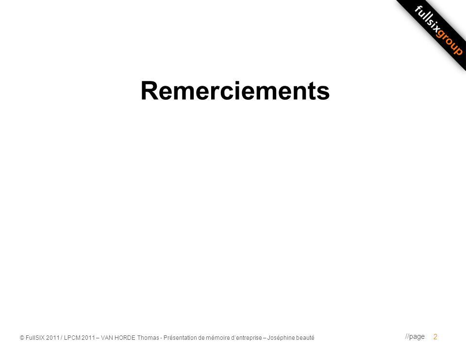 //page © FullSIX 2011 / LPCM 2011 – VAN HORDE Thomas - Présentation de mémoire dentreprise – Joséphine beauté 3