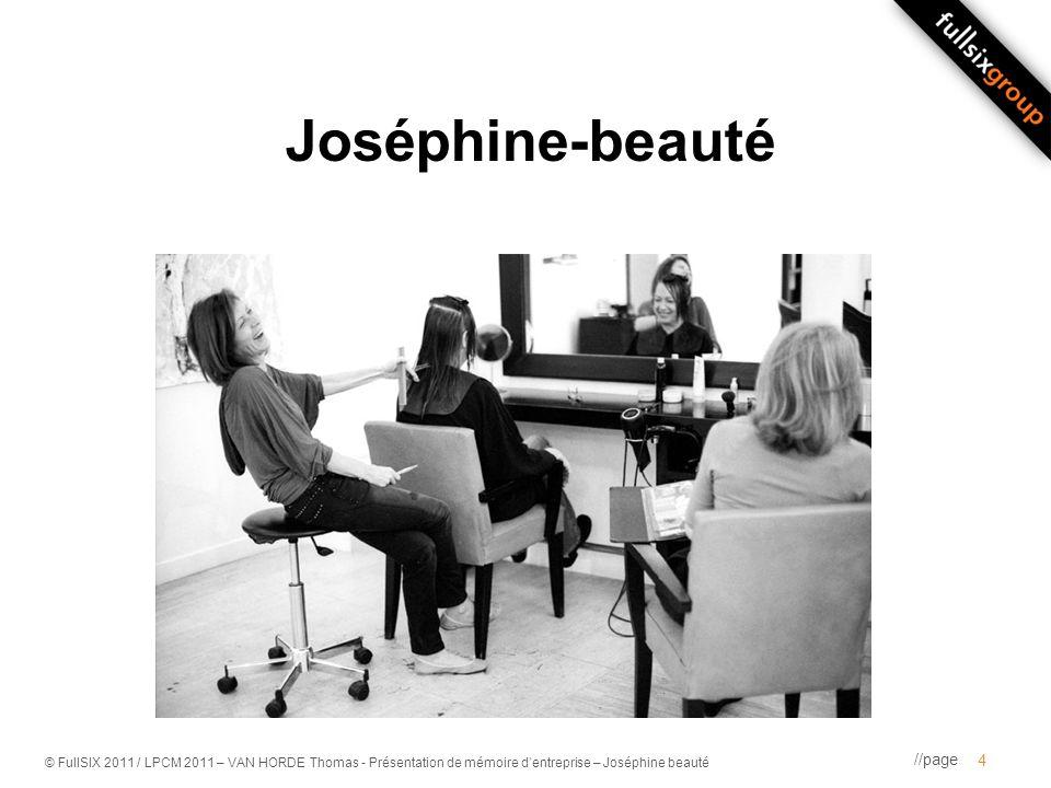 //page © FullSIX 2011 / LPCM 2011 – VAN HORDE Thomas - Présentation de mémoire dentreprise – Joséphine beauté Les réseaux sociaux au cœur du site 15