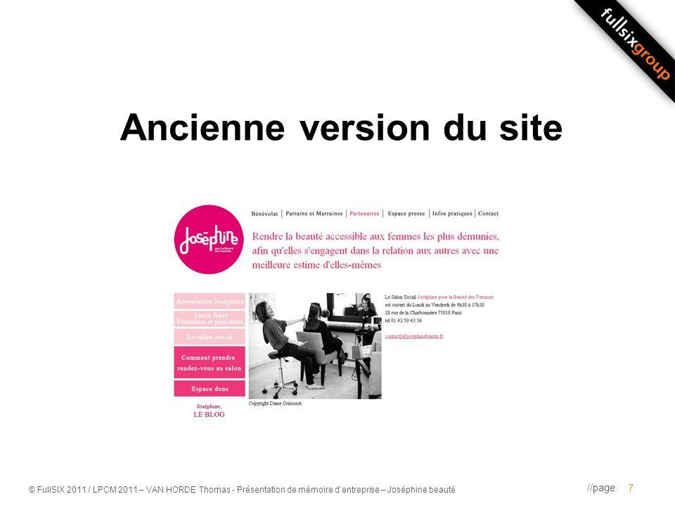 //page © FullSIX 2011 / LPCM 2011 – VAN HORDE Thomas - Présentation de mémoire dentreprise – Joséphine beauté Ancienne version du site 7