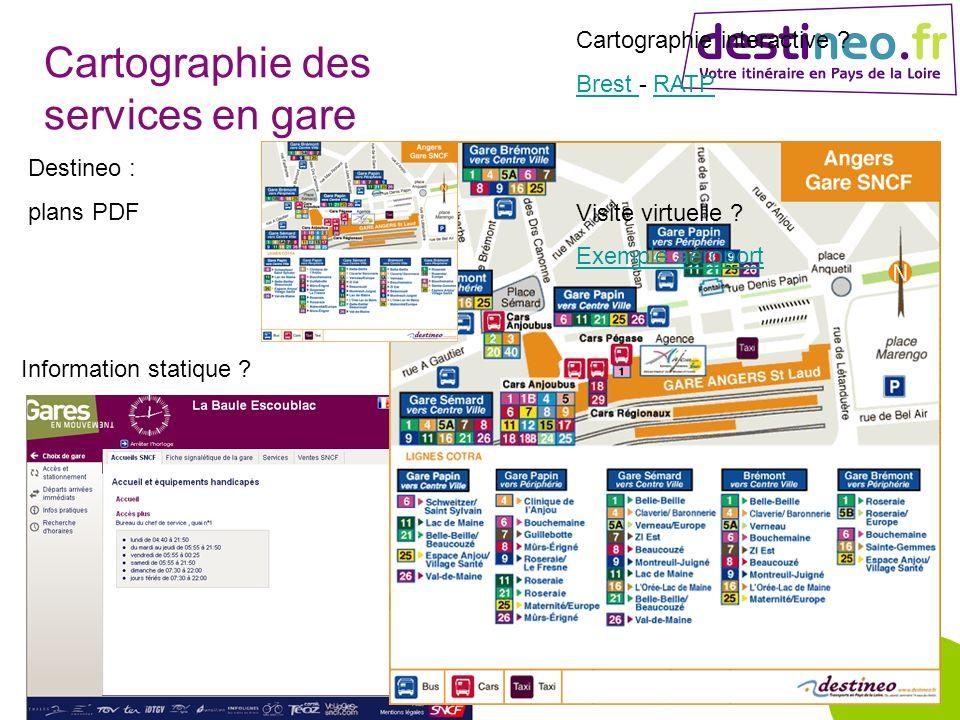 Cartographie des services en gare Information statique ? Destineo : plans PDF Cartographie interactive ? Brest Brest - RATPRATP Visite virtuelle ? Exe