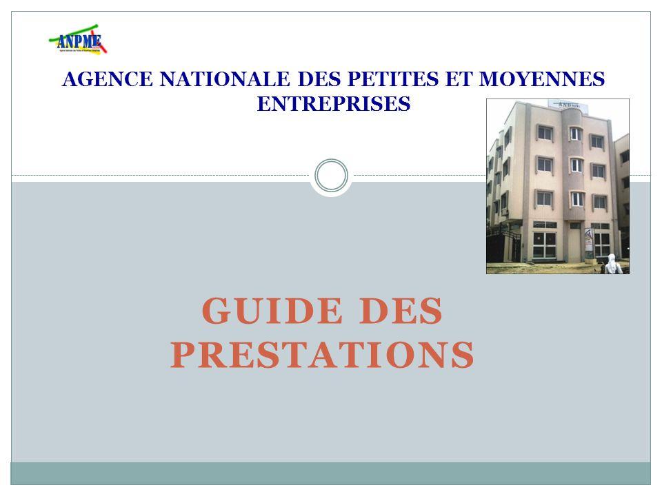 GUIDE DES PRESTATIONS AGENCE NATIONALE DES PETITES ET MOYENNES ENTREPRISES