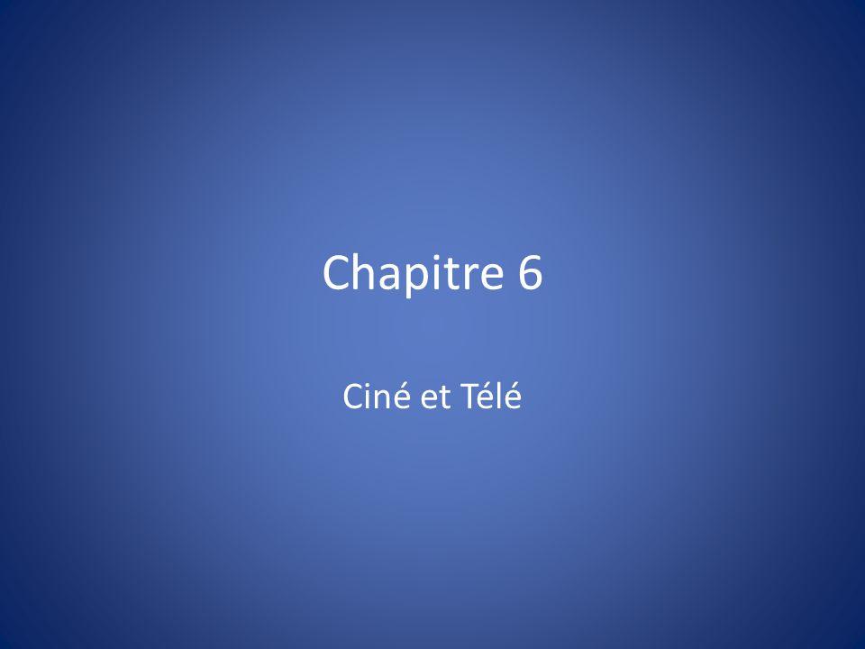 Chapitre 6 Ciné et Télé