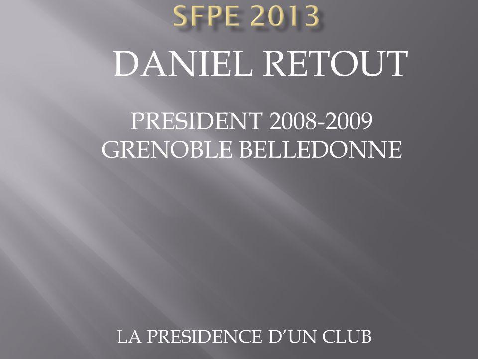 LA PRESIDENCE DUN CLUB DANIEL RETOUT PRESIDENT 2008-2009 GRENOBLE BELLEDONNE