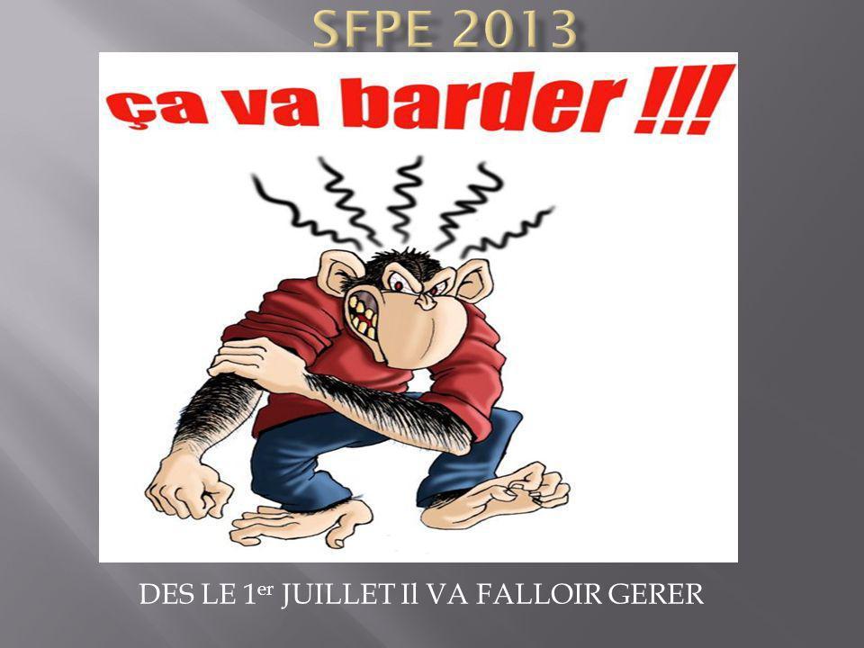 DES LE 1 er JUILLET Il VA FALLOIR GERER