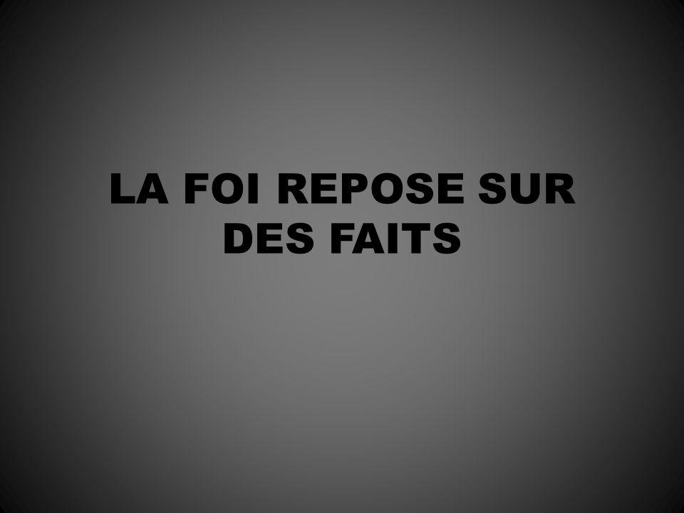 LA FOI REPOSE SUR DES FAITS