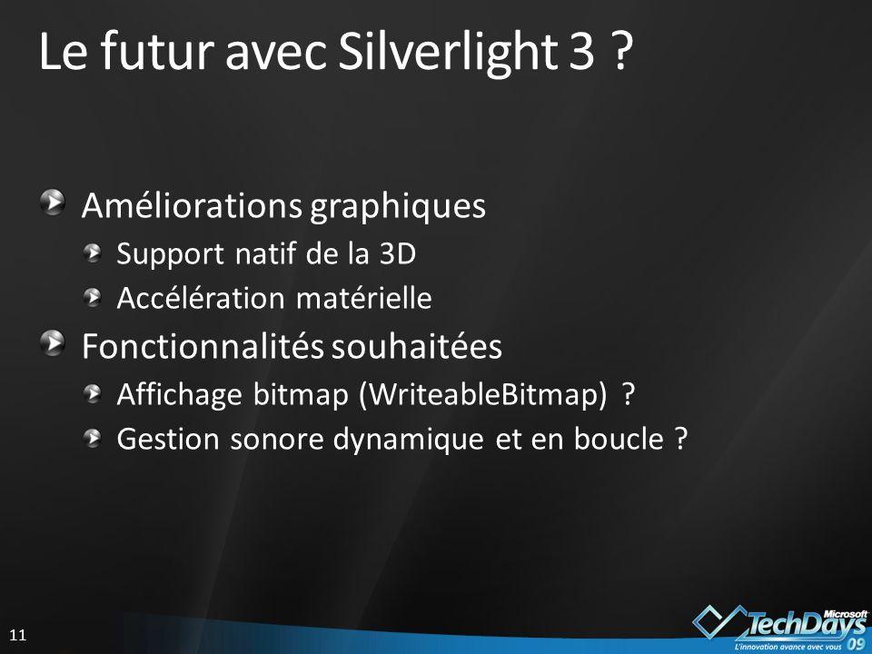 11 Le futur avec Silverlight 3 .