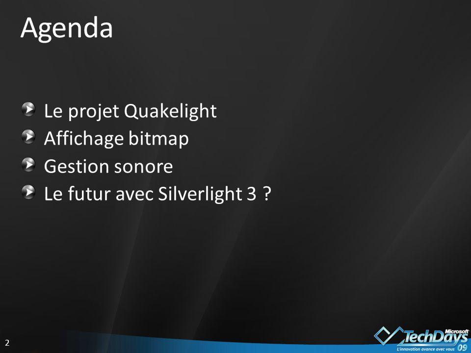3 Le projet Quakelight Présentation Portage du jeu Quake en Silverlight 2 Jeu 3D open-source Challenge favori sur les nouvelles plateformes Inspiré par une version Flash Objectifs Affichage bitmap fluide du moteur 3D Spatialisation des sons (effet surround) Utiliser Silverlight 2 avec ses limitations