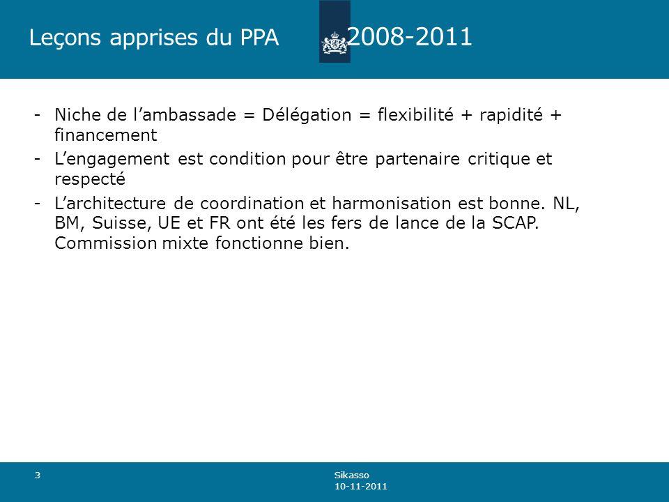 Leçons apprises du PPA 2008-2011 -Niche de lambassade = Délégation = flexibilité + rapidité + financement -Lengagement est condition pour être partenaire critique et respecté -Larchitecture de coordination et harmonisation est bonne.