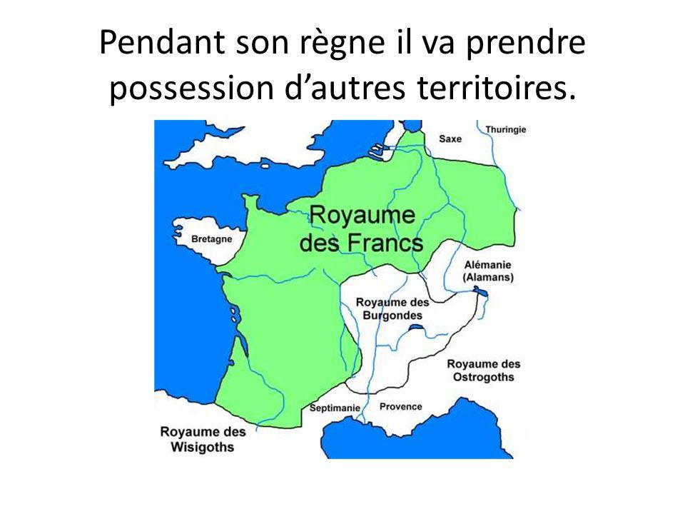 Pendant son règne il va prendre possession dautres territoires.