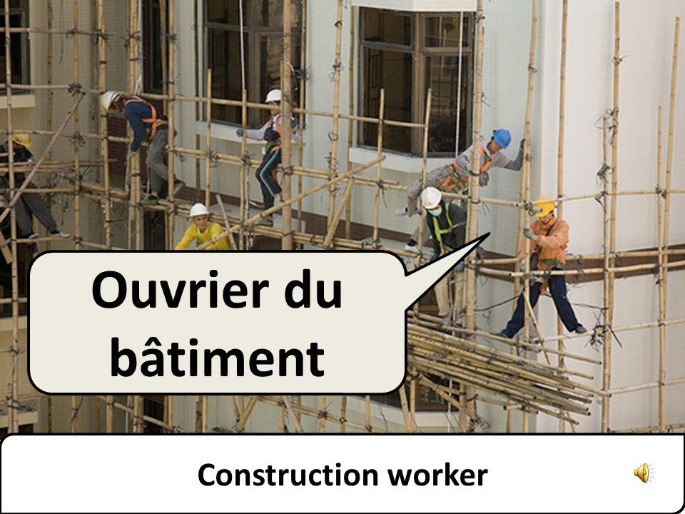Construction worker Ouvrier du bâtiment