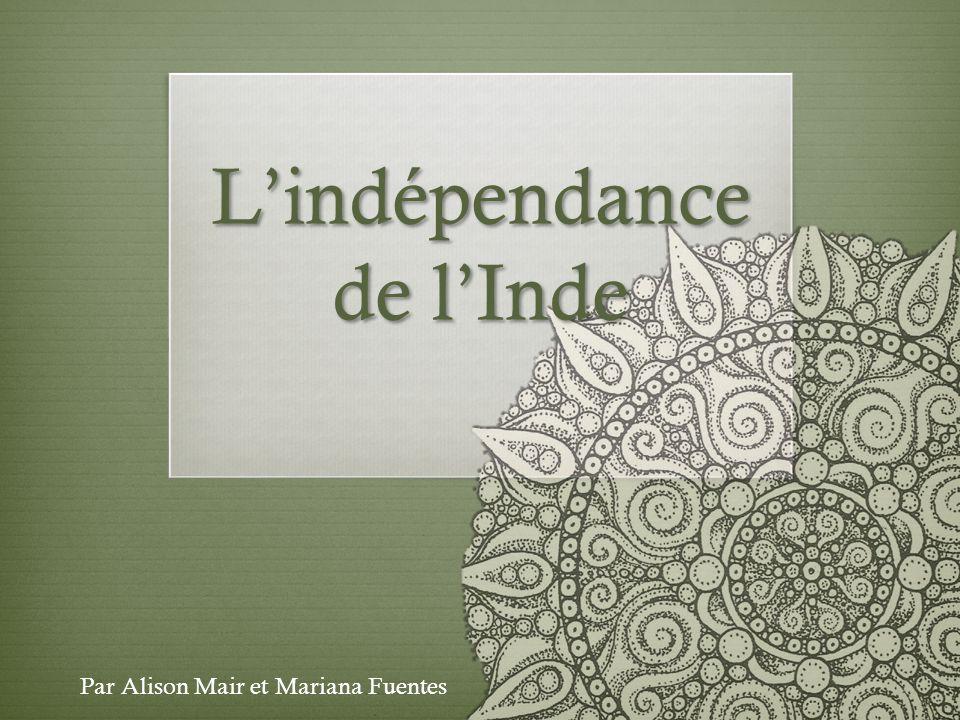 Lindépendance de lInde Par Alison Mair et Mariana Fuentes