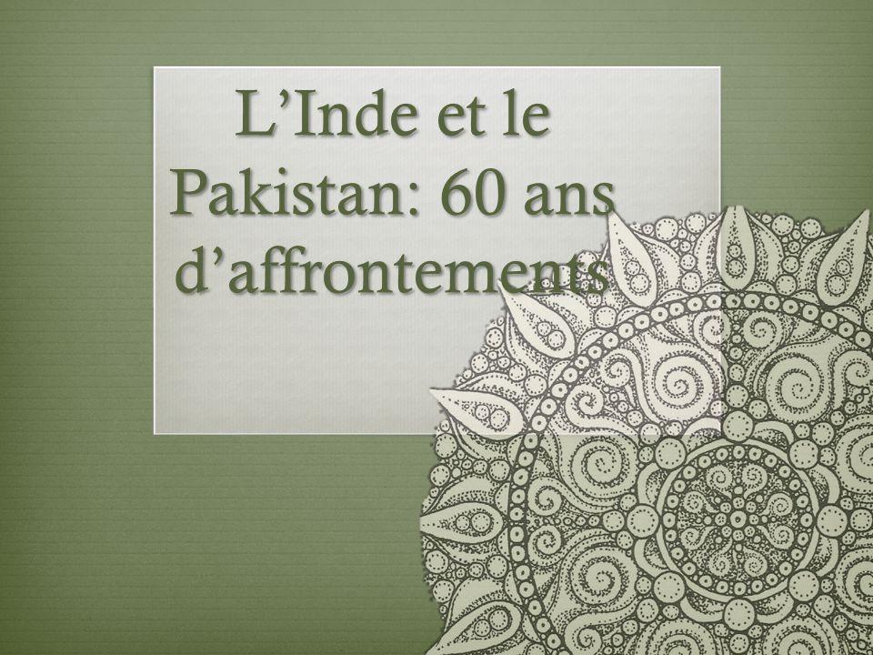 LInde et le Pakistan: 60 ans daffrontements