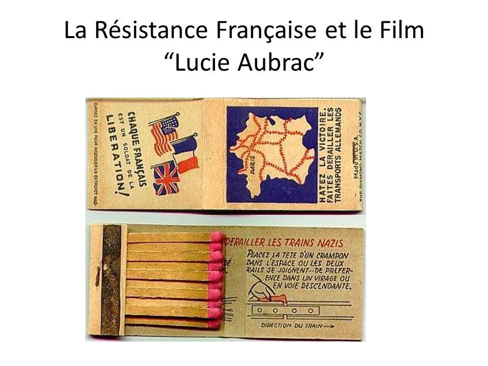 La Résistance Française et le Film Lucie Aubrac