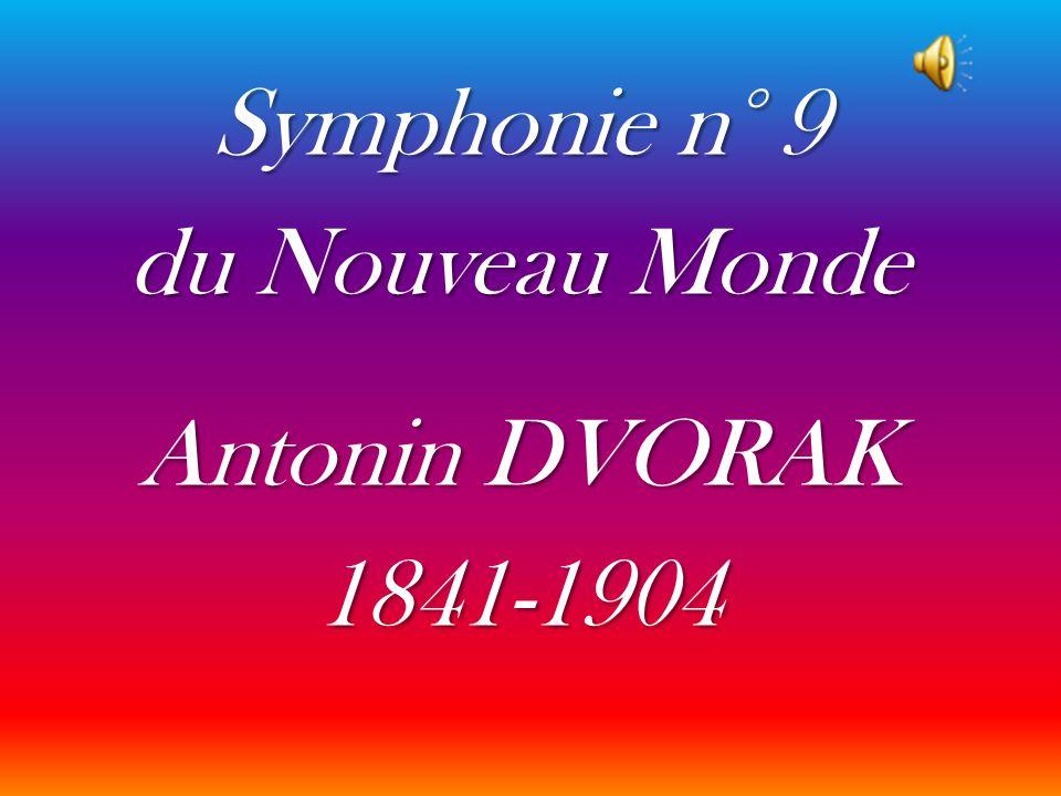 Symphonie n° 9 du Nouveau Monde Antonin DVORAK 1841-1904
