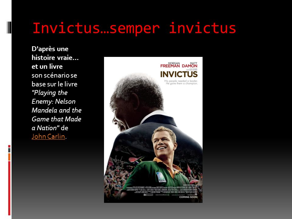 Invictus…semper invictus D après une histoire vraie...