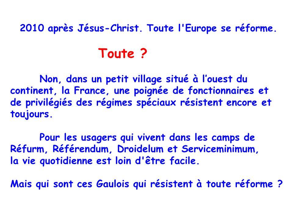 2010 après Jésus-Christ.Toute l Europe se réforme.