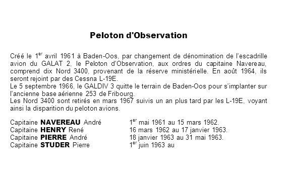 Peloton d'Observation Créé le 1 er avril 1961 à Baden-Oos, par changement de dénomination de l'escadrille avion du GALAT 2, le Peloton d'Observation,