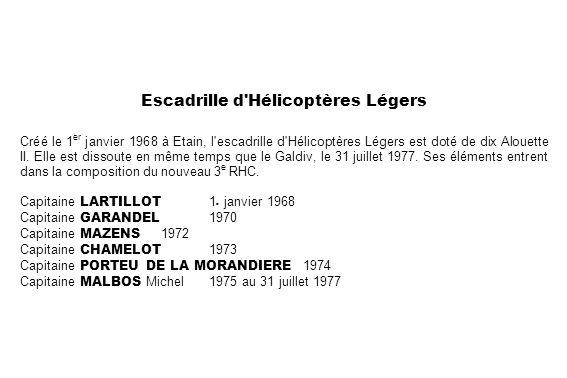 Escadrille d'Hélicoptères Légers Créé le 1 er janvier 1968 à Etain, l'escadrille d'Hélicoptères Légers est doté de dix Alouette II. Elle est dissoute