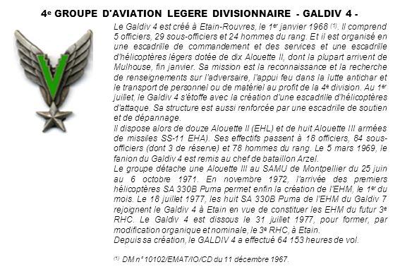 4 e GROUPE D'AVIATION LEGERE DIVISIONNAIRE - GALDIV 4 - Le Galdiv 4 est créé à Etain-Rouvres, le 1 er janvier 1968 (1). Il comprend 5 officiers, 29 so