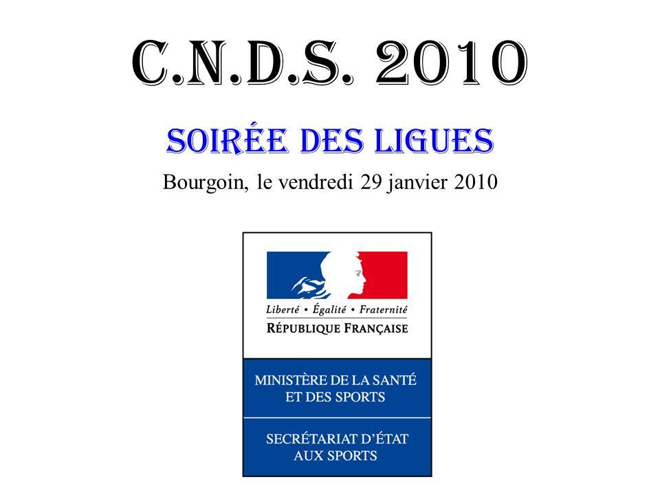 C.N.D.S. 2010 Soirée des ligues Bourgoin, le vendredi 29 janvier 2010