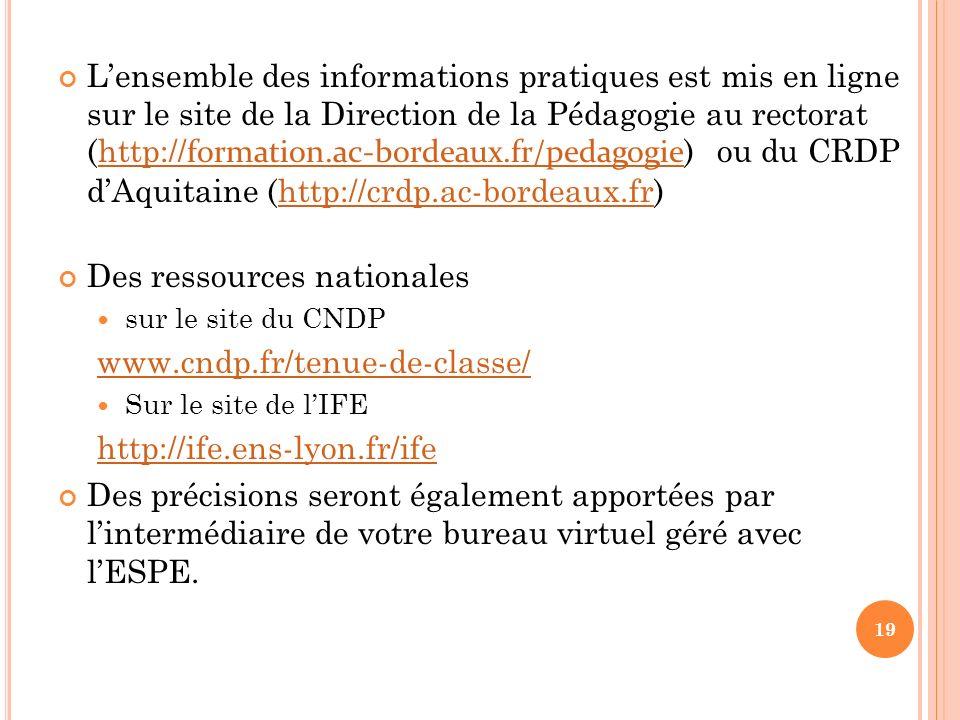 19 Lensemble des informations pratiques est mis en ligne sur le site de la Direction de la Pédagogie au rectorat (http:// formation.ac-bordeaux.fr/ped