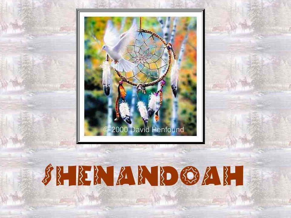 Ô Shenandoah .