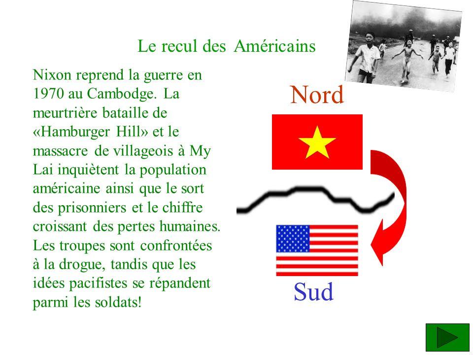 Le recul des Américains Nixon reprend la guerre en 1970 au Cambodge. La meurtrière bataille de «Hamburger Hill» et le massacre de villageois à My Lai