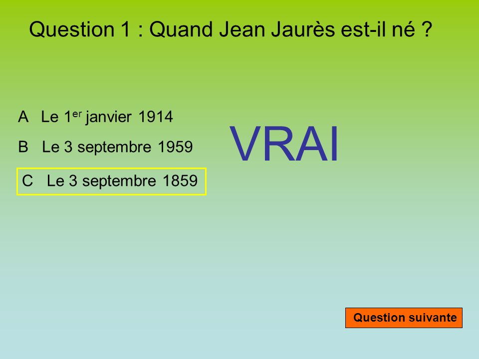 Question 1 : Quand Jean Jaurès est-il né .